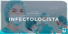 11 de abril – Dia do Médico Infectologista